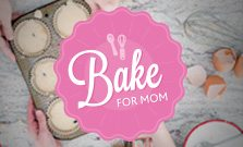 Bake For Mom Contest